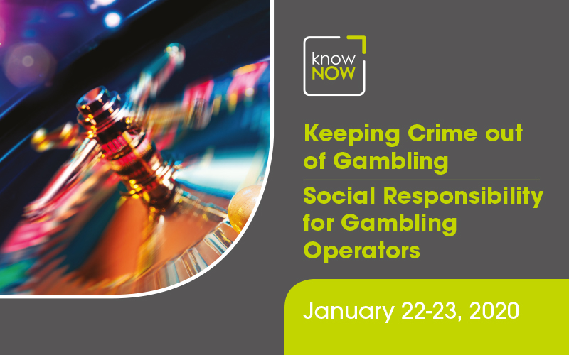KnowNow 3rd annual Keeping Crime out of Gambling and Social Responsibility for Gambling Operators - January 22-23 2020