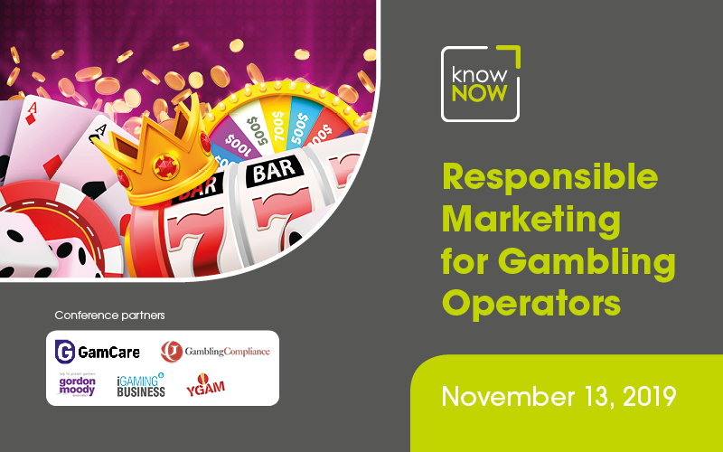 Responsible Marketing for Gambling Operators conference from KnowNow Limited in London on November 13th.