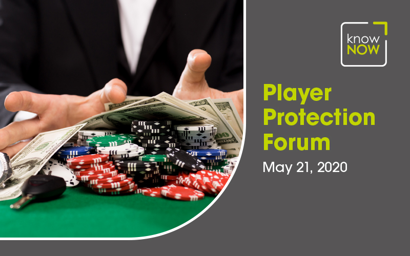 Player Protection Forum - May 21 2020 from KnowNow Limited