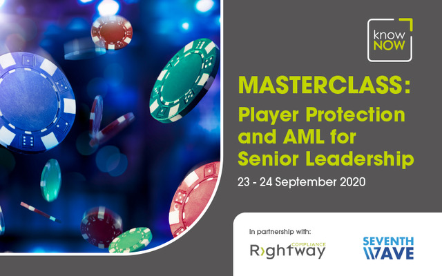 KnowNow Limited: Masterclass. Player Protection and AML for Senior Leadership in partnership with Rightway Compliance and Seventh Wave Training