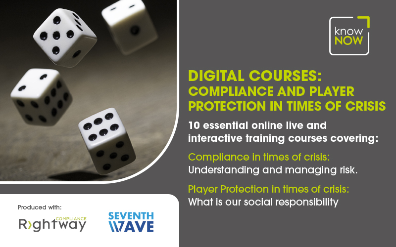 Compliance and Player Protection in times of crisis - online training from KnowNow, Seventh Wave Training and Rightway Compliance