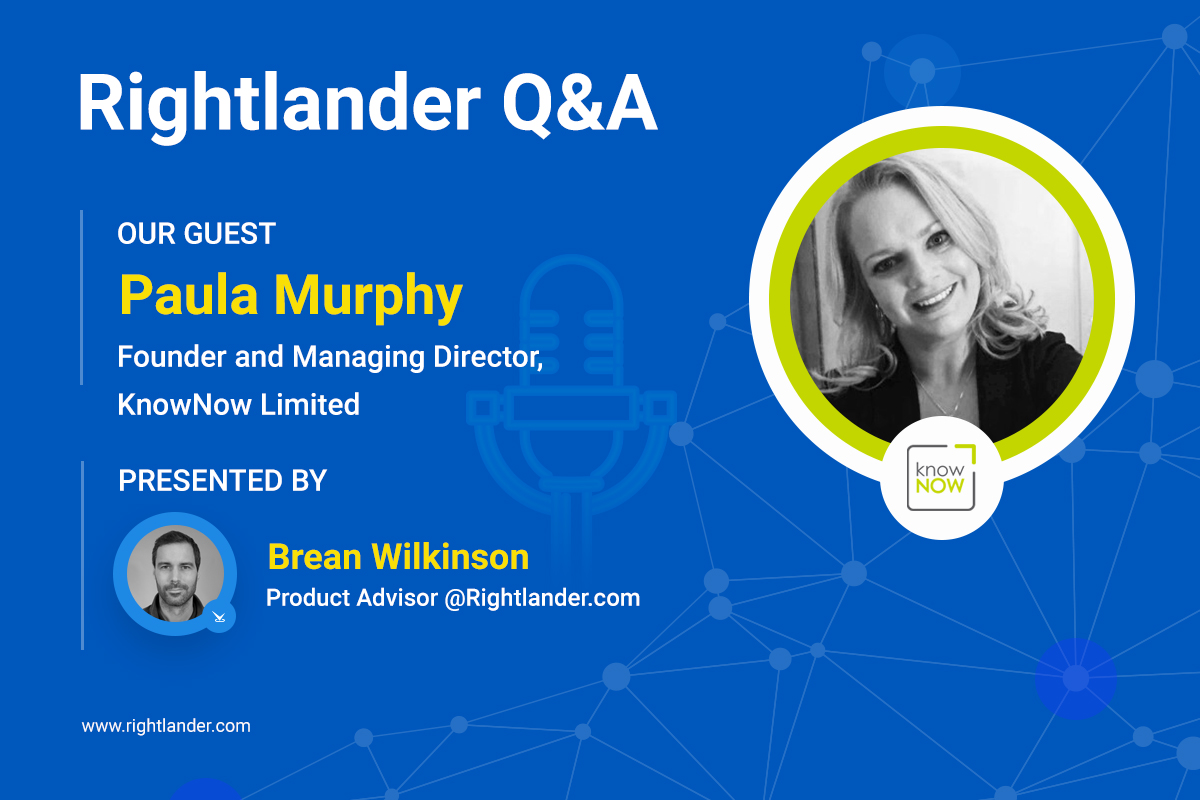 Rightlander Q&A with Paula Murphy KnowNow Limited