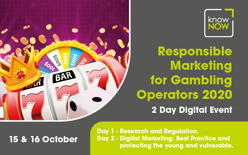 Responsible Marketing for Gambling Operators. A 2 day digital conference from KnowNow Limited on the 15/16 October 2020.