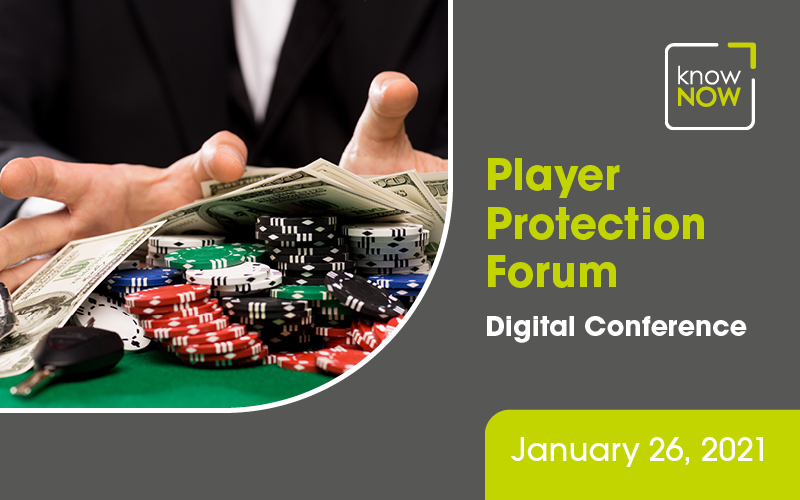 Digital Conference. The Player Protection Forum from KnowNow January 26, 2021